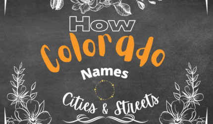 How Colorado Names its Cities and Streets