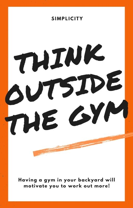 Think outside of the gym when it comes to working out