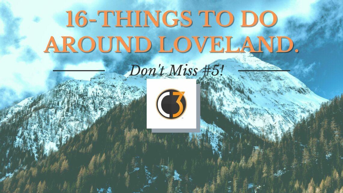 Things to do Around Loveland April 2021