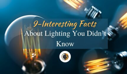 9-Interesting Facts You Didn't Know About Lighting